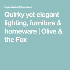 Quirky yet elegant lighting, furniture & homeware | Olive & the Fox