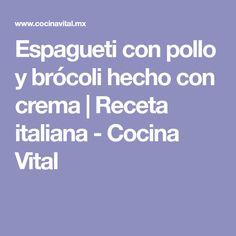 Espagueti con pollo y brócoli hecho con crema | Receta italiana - Cocina Vital