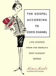 The Hardcover of the Gospel According to Coco Chanel: Life Lessons from the World's Most Elegant Woman by Karen Karbo, Chesley Mclaren Top Fashion, Fashion Books, French Fashion, Fashion Bible, Chanel Fashion, Fashion Quotes, Fashion 101, Holiday Fashion, Couture Fashion