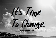 It's Time To Change
