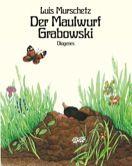 Luis Murschetz: Der Maulwurf Grabowski, Diogenes Verl.