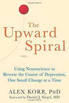 This book sounds fascinating.The Upward Spiral: Using Neuroscience to Reverse the Course of Depression, One Small Change at a Time by Alex Korb PhD Reading Lists, Book Lists, Good Books, Books To Read, Up Book, Book Nerd, Psychology Books, Reading Rainbow, Lectures