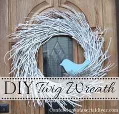 DIY Twig Wreath. Perfect for Winter to Spring!