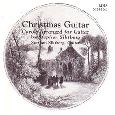 Amazon.com: Christmas Guitar: Carols Arranged for Guitar By Stephen Siktberg: CDs & Vinyl
