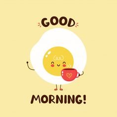Monday Morning Quotes Discover Cute Happy Fried Egg Hold Coffee Cup With Heart. Fried Egg And Cup Character Concept. Good Morning Beautiful Quotes, Good Morning Quotes For Him, Good Morning Images Hd, Good Morning Inspirational Quotes, Good Morning Picture, Morning Pictures, Good Morning Coffee Cup, Cute Good Morning Images, Good Morning Cards