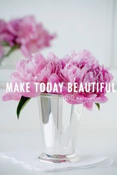 make today beautiful #quotes My favorite type of flower arrangement