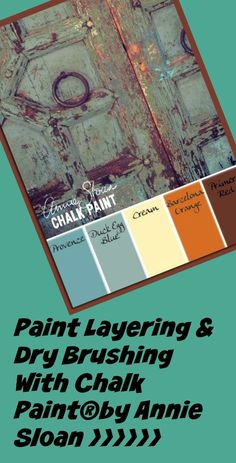 Paint Layering & Dry Brushing With Chalk Paint®by Annie Sloan