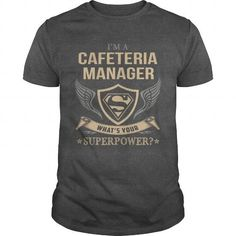 CAFETERIA MANAGER  SUPERPOWER #jobs #tshirts #CAFETERIA #gift #ideas #Popular #Everything #Videos #Shop #Animals #pets #Architecture #Art #Cars #motorcycles #Celebrities #DIY #crafts #Design #Education #Entertainment #Food #drink #Gardening #Geek #Hair #beauty #Health #fitness #History #Holidays #events #Home decor #Humor #Illustrations #posters #Kids #parenting #Men #Outdoors #Photography #Products #Quotes #Science #nature #Sports #Tattoos #Technology #Travel #Weddings #Women