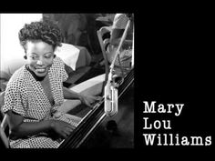 """▶ Mary Lou Williams - Solo Piano 1944 - YouTube. """"...an amazing jazz pianist, she wrote hundreds of compositions and arrangements for famous bandleaders including, Duke Ellington, Andy Kirk, and Benny Goodman."""""""