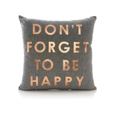 George Home - Don't Forget to Be Happy Cushion