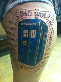 "A TARDIS with the Ninth Doctor's last words - 50 Fantastic ""Doctor Who"" Tattoos"