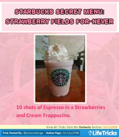 Starbucks Secret Menu: Strawberry Fields For-Never