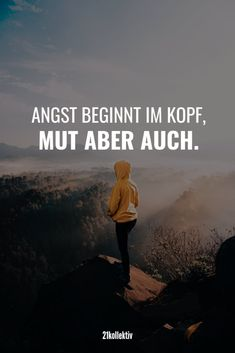 Lebensweisheiten, Zitate und Sprüche über Mut - Angst beginnt im Kopf, Mut aber auch! Quotes That Describe Me, This Is Us Quotes, Pretty Quotes, Cute Quotes, One Of Us, Pep Talks, Insurance Quotes, True Words, Wisdom Quotes