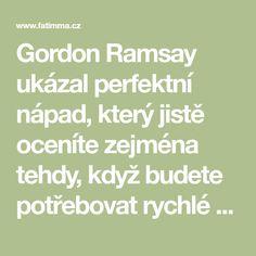 Gordon Ramsay ukázal perfektní nápad, který jistě oceníte zejména tehdy, když budete potřebovat rychlé pohoštění pro návštěvu, nebo prostě budete mít chuť na Gordon Ramsay, Math Equations, Fabric, Tejido, Tela, Gordon Ramsey, Cloths, Fabrics, Tejidos