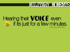 this is so true! i got my 1 phone call while he was at boot camp. the best 3 mins ever! LG