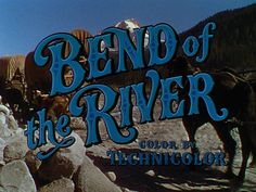 Opening credits from the film 'Bend of the river' (1952), directed by Anthony Mann, starring James Stewart and Rock Hudson.     Universal Pictures Westerns ➽ http://annyas.com/screenshots/universal-pictures/westerns/