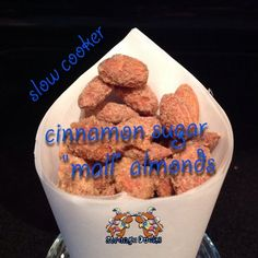 "Slow cooker cinnamon sugar ""mall"" almonds. Plan to make with Splenda instead of sugar.   :)"
