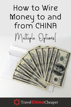 How To Send Money From China Expat Guide With Multiple Options