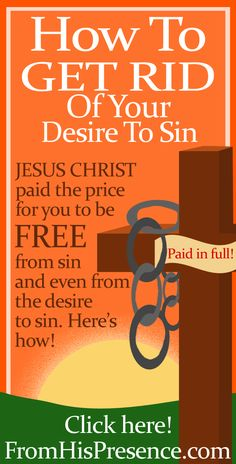Here's how you can be free from every evil tendency and live in holiness! Jesus Christ paid the price for you to be completely free from your desire to sin. #Hope