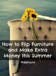 How to Flip Furniture and Make Extra Money - Combine some bargain hunting with a little bit of DIY and use these tips to rehab old furniture for a profit OR use it to redecorate your own space at home!