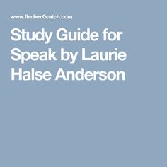 Study Guide for Speak by Laurie Halse Anderson