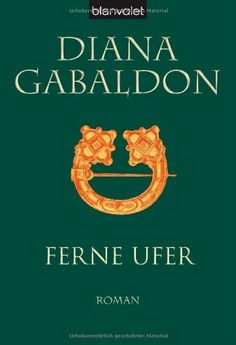 Ferne Ufer: Roman von Diana Gabaldon
