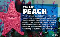 Take this quiz to find out which character from Finding Nemo! I was Peach. :)