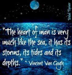 """""""The heart of man is very much like the sea"""" Vincent Van Gogh quote via Rebel Thriver at www.Facebook.com/RebelThrivers. """""""