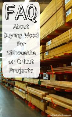 FAQ About Buying Wood for Silhouette Cameo Projects: Includes where to buy, what to look for, what to avoid, and more - by cuttingforbusiness.com