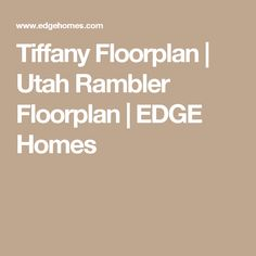 Tiffany Floorplan | Utah Rambler Floorplan | EDGE Homes