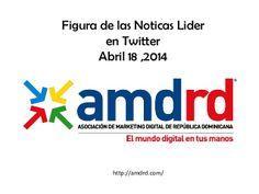 Republica Dominicana figuras informativas lideres en Twitter 2014 by Asociacion Marketing Digital de la Republica Dominicana (AMDRD) via slideshare