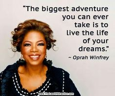 Live the Life of Your Dreams - Opray Winfrey