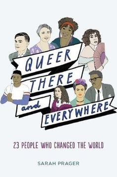 The Hardcover of the Queer, There, and Everywhere: 23 People Who Changed the World by Sarah Prager, Zoe More O'Ferrall Ya Books, Good Books, Books To Read, Best Books For Teens, Urban Outfitters, History Books, Lgbt History, Free Reading, Change The World