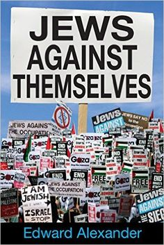 Amazon.com: Jews Against Themselves (9781412856829): Edward Alexander: Books