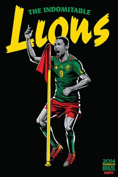 Camerún - Cameroon, Afiches fútbol Copa Mundial Brasil 2014 / World Cup posters by Cristiano Siqueira World Cup Teams, Soccer World, Fifa World Cup, Brazil World Cup, World Cup 2014, Lionel Messi, World Cup Countries, Martial, Lions Indomptables