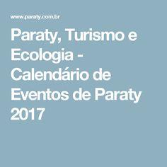 Paraty, Turismo e Ecologia - Calendário de Eventos de Paraty 2017