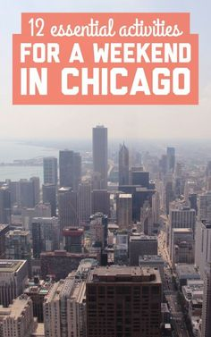 12 essential activities for a weekend in Chicago / A Globe Well Travelled