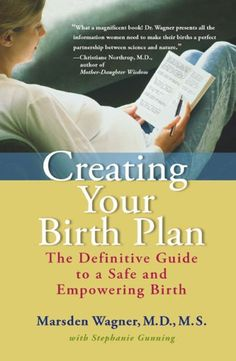 The Paperback of the Creating Your Birth Plan: The Definitive Guide to a Safe and Empowering Birth by Marsden Wagner, Stephanie Gunning Good Books, Books To Read, My Books, Student Midwife, Christiane Northrup, Pregnancy Books, Water Birth, Prenatal Workout, Natural Birth