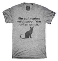 My Cat Makes Me Happy Saying T-Shirts, Hoodies, Tank Tops
