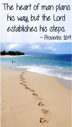 The heart of man plans his way, but the Lord establishes his steps. ~ Proverbs 16:9 #bibleverses