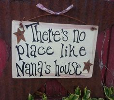 Theres No Place Like Nanas Sign by thecountryshed on Etsy, $10.99