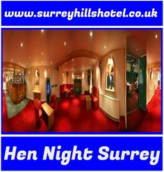 For more info only log on:  http://www.surreyhillshotel.co.uk/hen-party-surrey.php