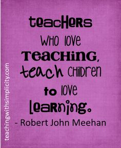 For those that truly love their teaching job.. Love learning #Motivation for teachers