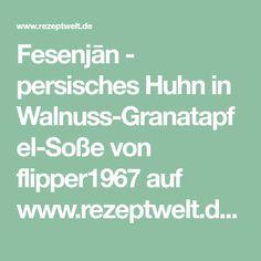 Fesenjān - persisches Huhn in Walnuss-Granatapfel-Soße von flipper1967 auf www.rezeptwelt.de, der Thermomix ® Community