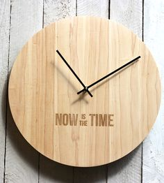 Now Is The Time Wood Clock