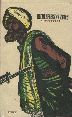 """""""Niebezpieczny zbieg"""" E. Wygodzka Translated by Nadzieja Drucka Cover by Janusz Stanny Illustrated by Aleksander Winnicki Published by Wydawnictwo Iskry 1955"""