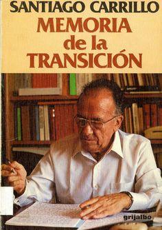 Carrillo, Santiago (1915-2012) Memoria de la transición : la vida política española y el PCE / Santiago Carrillo. – 1.ª ed. – Barcelona ; Buenos Aires ; México, D. F. : Grijalbo, 1983. 257 p. ; 21 cm. – (Colección 80. Serie mayor). D. L. B. 30406-1983. – ISBN 84-253-1507-7.