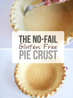 The No-Fail GLUTEN FREE Pie Crust...that's amazingly DELICIOUS!