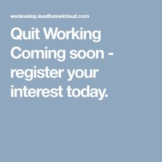 Quit Working Coming soon - register your interest today. News Sites, Fashion Deals, Clothes For Women, Outerwear Women