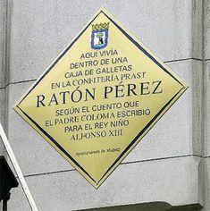 El Ratoncito Pérez es... madrileño Esta placa en la calle Arenal nos lo recuerda. Ideal para los mas Chiquitines